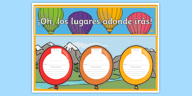 ¡Oh, los lugares adonde irás! - spanish, Back to School, new start, new class, display, first day activity, welcome display, Dr. Seuss, balloons, transition