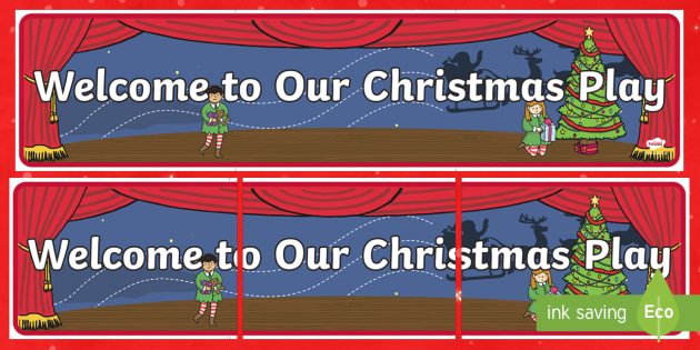 Welcome to Our Christmas Play Banner - Christmas, Nativity, Jesus, xmas, Xmas, Father Christmas, Santa, St Nic, Saint Nicholas, traditions