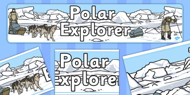 Polar Explorer Display Banner -  Winter, display banner, polar, arctic, display, winter words, Word card, flashcard, snowflake, snow, winter, frost, cold, ice, hat, gloves, display words