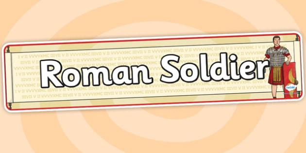 Roman Soldier Display Banner - roman soldier, display banner, banner, header, banner for display, display header, header for display, classroom display