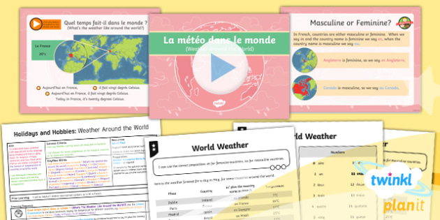 PlanIt - French Year 4 - Holidays and Hobbies Lesson 3: Weather Around the World Lesson Pack - french, languages, grammar, weather, world