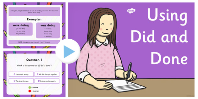 Using 'Did' and 'Done' PowerPoint - using, did, done, powerpoint