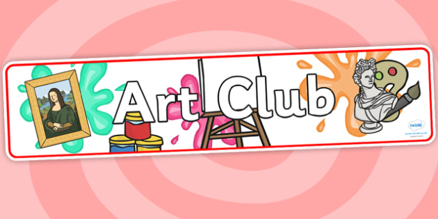 Art Club Display Banner - art club, display banner, banner, display, banner for display, art, themed banner, header, themed header, header for display