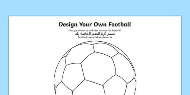 Design a Football Arabic Translation - arabic, Design a Football, Football, World Cup, Soccer, fine motor skills, colouring, designing, activity, foundation stage, motorskills, fine motorskills, finemotor, colering, colourng, couloring, soccer, euro