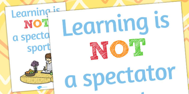Learning is Not a Spectator Sport Motivational Poster - display