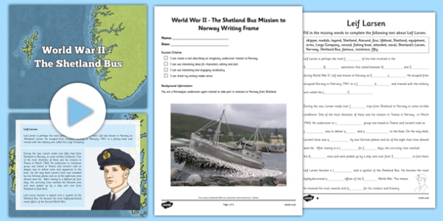 World War ll The Shetland Bus Lesson Pack - CfE, Shetland, Norway, WW II, resistance, Leif Larsen, Shetland Bus