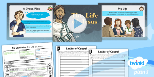 RE: Free Will and Determinism - The Crucifixion: The Life of Jesus Year 6 Lesson Pack 3