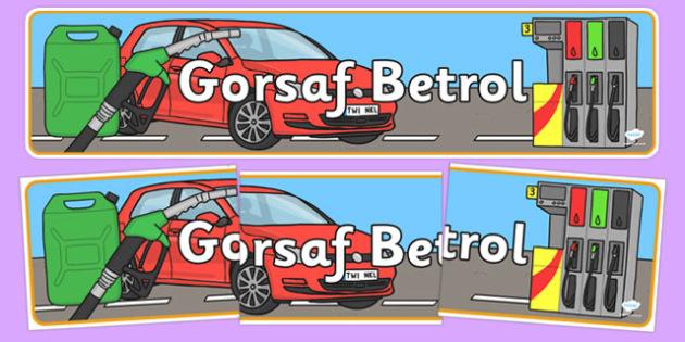 Gorsaf Betrol - welsh, cymraeg, petrol station, cars, cars, display, banner, sign, poster, oil, pump, petrol, air pump, unleaded, diesel, car wash, flowers, snacks, newspapers