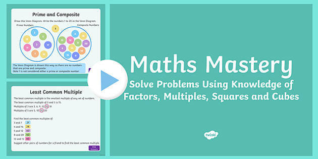 Year 5, Multiplication and Division, Solve Problems Using Factors, Multiples, Squares and Cubes Maths Mastery PowerPoint