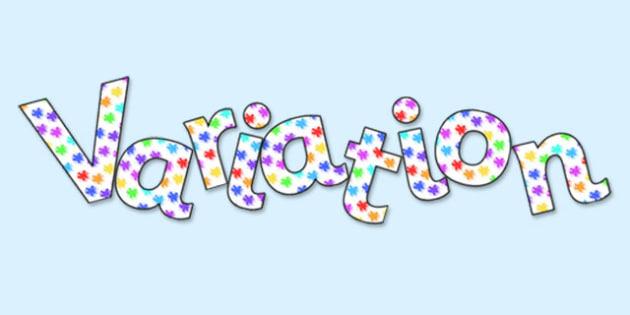'Variation' Display Lettering - variation, varition lettering, variation display, variation display letters, variation display word, ks2 variation display