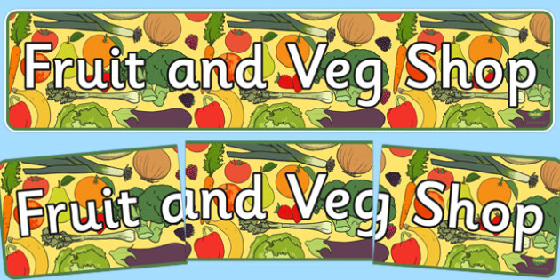 Fruit And Veg Shop Role Play Display Banner - Fruit and Vegetable Shop Role Play Pack, banner, fruit, vegetables, shop, produce, customer, till, role play, display, poster