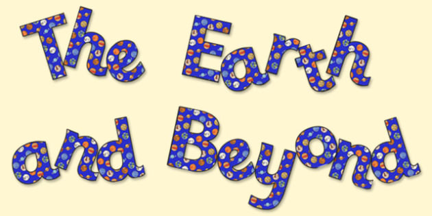 'The Earth and Beyond' Display Lettering - the earth and beyond, the earth and beyond lettering, the earth and beyond title, the earth and beyond display