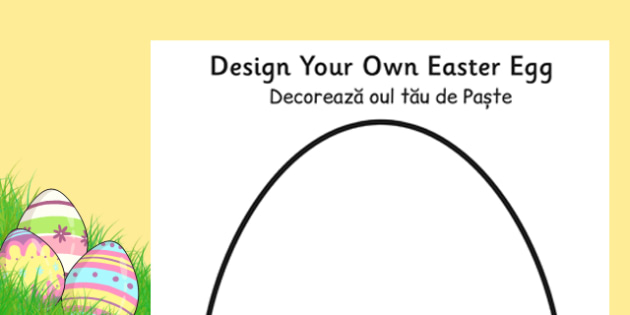 Design an Easter Egg A4 Worksheet Romanian Translation - romanian, design, creative, craft, worksheet, design an egg, easter design, easter, easter activity, easter fun, easter egg design, design sheets