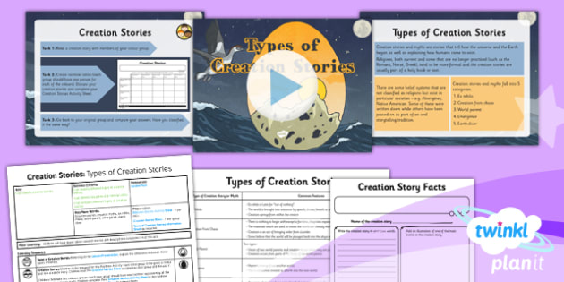PlanIt - RE Year 6 - Creation Stories Lesson 5: Types of Creation Stories Lesson Pack