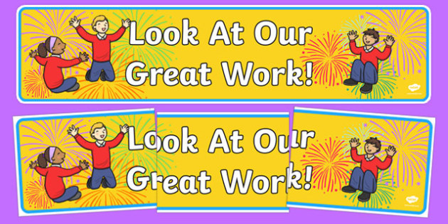 Look at Our Great Work Display Banner - look at our great work, display banner, banner, display, banner for display, display header, header for display