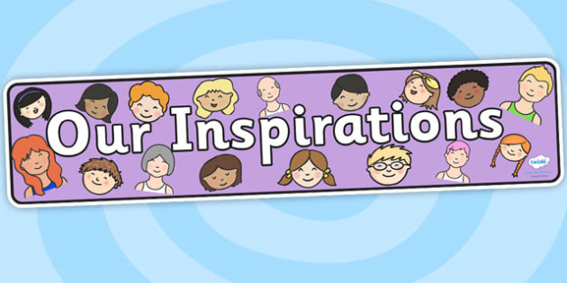 Our Inspirations Display Banner- our inspirations, display banner, banner for display, display header, header, inspirations, display, class management