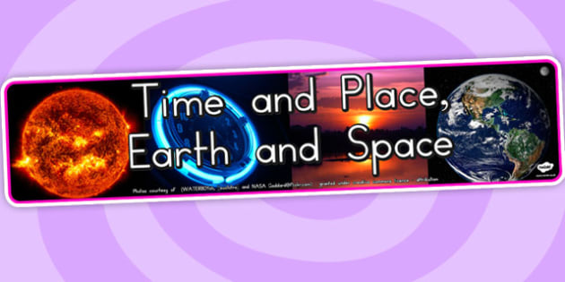 Time and Place Earth and Space Photo Display Banner - Photos
