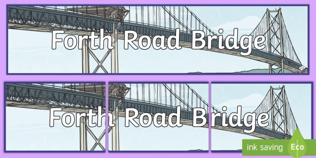 CfE Forth Road Bridge Display Banner - Scottish Landmarks, technology, engineering, STEM, Forth Bridges, Forth Road Bridge, CfE, tourist at