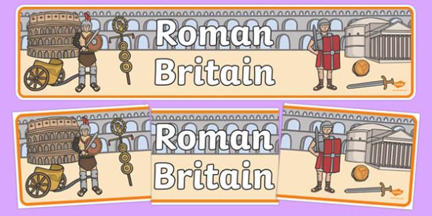 Roman Britain Display Banner - Romans, Rome, Roman Empire, display, banner, sign, poster, colosseum, pantheon, Julius Caesar, emperor, gladiator, amphitheatre