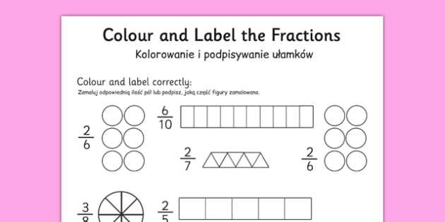 Colour and Label Fractions Worksheet Polish Translation - polish, fractions, fractions worksheet, colour and label fractions, colouring fractions worksheet, ks2 numeracy, ks2