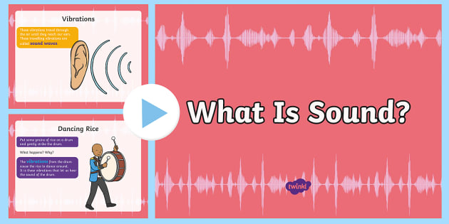 What Is Sound? PowerPoint - CfE Science, science week, Edinburgh Science Festival, Glasgow Science Festival, Scottish Science Fe