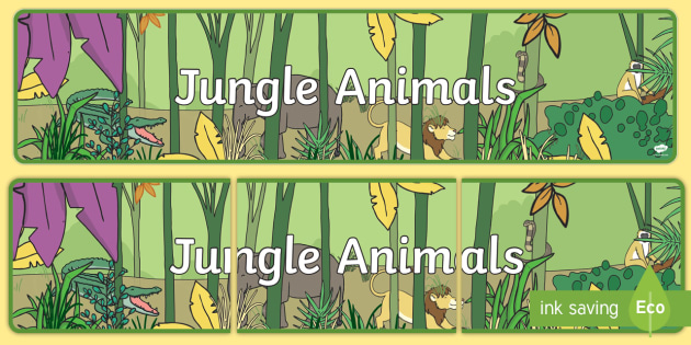 Jungle Animal Themed Display Banner - walking through the jungle, animals, story, book, display, banner, poster, sign, jungle, animal, lion, tiger, elephant, snake monkey, crocodile