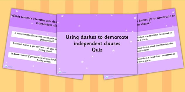 Using Dashes to Demarcate Independent Clauses SPaG Punctuation