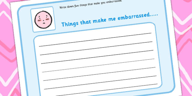 5 Things That Make You Embarrassed Writing Frame - feelings, emotion