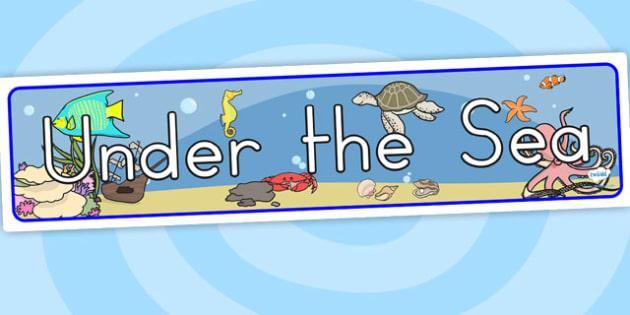 Under The Sea Banner - under the sea, sea, sea display, banner