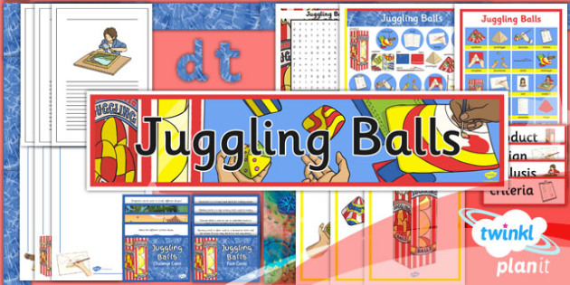 D&T: Juggling Balls LKS2 Unit Additional Resources