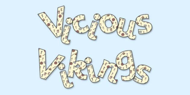 'Vicious Vikings' Display Lettering - vicious vikings, the vicious vikings, vikings, the vikings display, vicious vikings letters, vicious vikings lettering