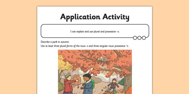 Plural and Possessive s Application Activity Sheet - apostrophe, plural, singular, adding -s, worksheet