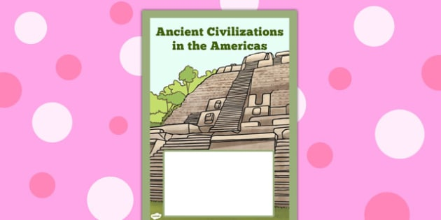 Ancient Civilizations in the Americas - ancient, americas, book cover