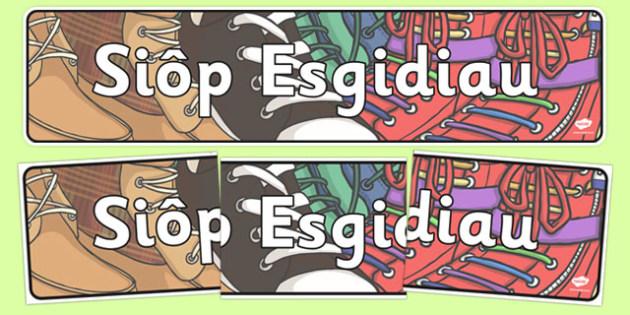 Banner Arddangos Ardal Chwarae Rôl Siop Esgidiau - welsh, cymraeg, baner, arddangos, ardal, chwarae rol, siop, esgidiau