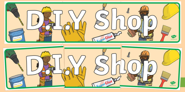 DIY Shop Role Play Display Banner -  D.I.Y, role play, do it yourself, banner, sign, poster, display, building, home, home improvement, hammer, saw, nails