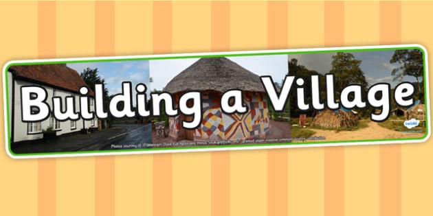 Building a Village Photo Display Banner - building a village, display banner, IPC, building a village display banner, IPC display, village banner