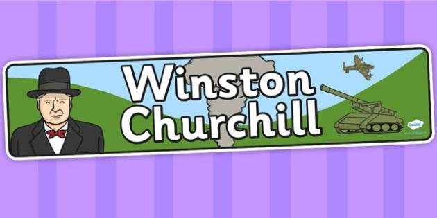 Winston Churchill Display Banner - winston churchill, display, banner, display banner, display header, themed banner, classroom banner, banner display