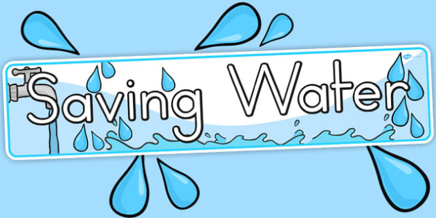 Saving Water Display Banner - posters, displays, banners, water