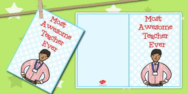 Most Awesome Teacher Ever Card - card, awesome, teacher, print