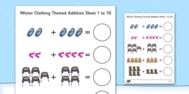 Winter Clothing Themed Addition Sheet 1-10 - winter clothing, themed, addition, sheet, 1-10