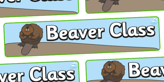 Beaver Themed Classroom Display Banner - Themed banner, banner, display banner, Classroom labels, Area labels, Poster, Display, Areas