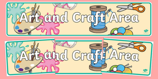 Art and Craft Area Banner - art, craft, design, classroom area