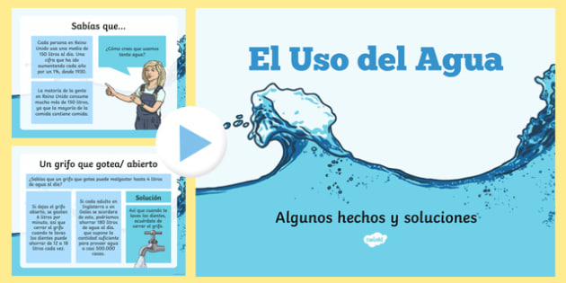Water Usage and Solutions PowerPoint - spanish, water usage, solutions, facts, power point, uso del agua, water