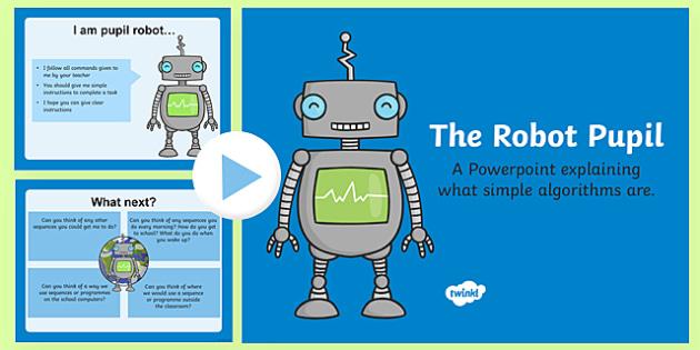 The Robot Pupil and Algorithms PowerPoint - algorithm, powerpoint