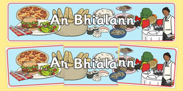 An Bhialann The Restaurant Role Play Display Banner Irish Gaeilge - restaurant, bialann, an bhialann, food, bia, role play, Aistear, menu, display, resource pack, irish, gaeilge, comhra, banner