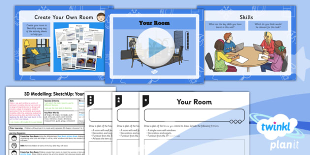 Computing: 3D Modelling SketchUp: Your Room Year 5 Lesson Pack 6