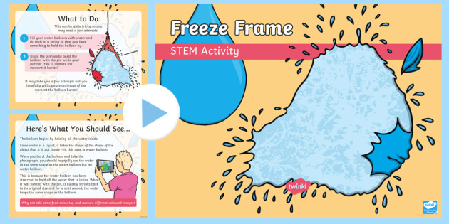Freeze Frame PowerPoint - Make a splash!, STEM, KS1, Science, Experiment, Freeze Frame, Freeze