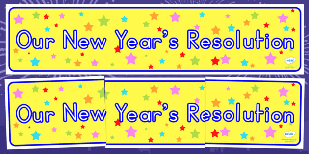 Our New Year's Resolutions Display Banner - new year, display