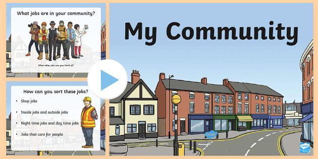 My Community PowerPoint - community, jobs in my community, people who help us, pshe powerpoint, pshe community powerpoint, helping your community, ks2 pshe