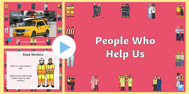People Who Help Us Video PowerPoint - people who help us, people who help us powerpoint, people who help us videos, people who help us video presentation